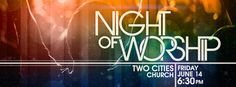 Night of Worship coming up! https://www.facebook.com/events/465302010220637/
