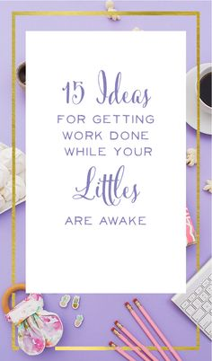 Mamaprenuers have a unique challenge. Working with littles underfoot takes a special kind of skill, creativity, and discipline. Here are 15 great tips, from work at home moms like you, for getting work done with the kids around!