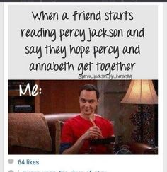 My friend is reading the TC and she's like Oooo I hope Percy and Annabeth get together and I kid you not, I shed tears of joy