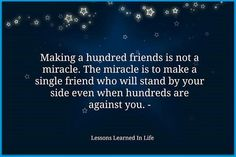 Making a hundred friends is not a miracle...  #inspiration #motivation #wisdom #quote #quotes #li