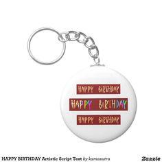 HAPPY BIRTHDAY Artistic Script Text Basic Round Button Keychain
