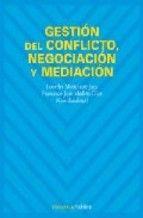 Gestión del conflicto, negociación y mediación / coordinadores, Lourdes Munduate Jaca, Francisco José Medina Díaz ; [autores, Miguel Barón.. (et al.)]
