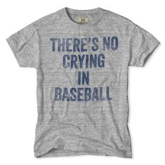 There ain't no room for cry babies in America's pastime. It's obvious then why we crafted the No Crying in Baseball T-Shirt. Even though the shirt's for tough guys, we must say, the soft jersey cotton