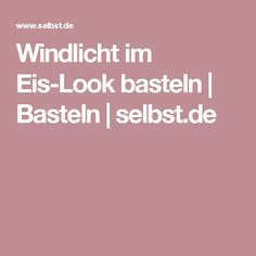 Windlicht im Eis-Look basteln | Basteln | selbst.de