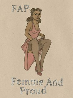 Femme is defiance. Femme ignores the male gaze & tells patriarchy to fuck off. Femme is a refusal of the pressure to be thinner, whiter, pimple-free, wrinkle-free, smaller, quieter. Femme says that we'll take the short skirts but you can keep the catcalls to yourself.