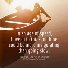 Pico Iyer quotation on going slow