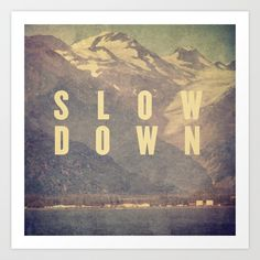 "Slow Down by Pope Saint Victor 17"" x 17"" / $35 / Society6"