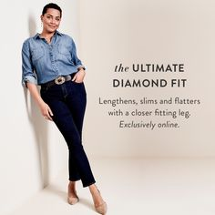 Finally, a fit that embodies the strong-and-stunning type. Introducing a new silhouette tailored to curvy women with legs that are lean. Because Chico's women are beautiful in every way, shape and form.