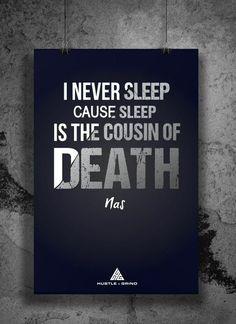 I Never Sleep Cause Sleep Is The Cousin of Death - Nas