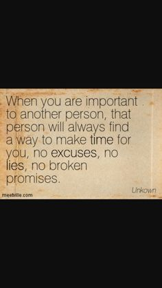 Positive Mental Attitude, Quotes and Inspiration! Positive Mental Attitude, Positive Quotes, Make Time, How To Make, Broken Promises, You Are Important, Attitude Quotes, Positivity, Inspiration