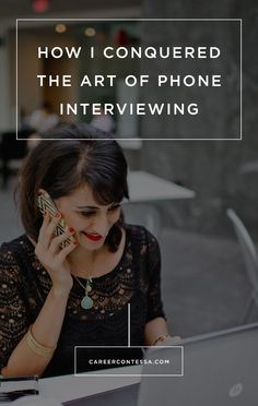 how i conquered the art of phone interviewing phone interviews much like isosceles triangles are special beasts career contessa by kate finley - Phone Interview Tips For Phone Interviews
