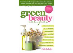 Mountain Rose Herbs: Green Beauty Recipes - how to make your own beauty products - Discover which vegetable oils, herbs, floral waters, essential oils, plant-based emulsifiers, and natural preservatives to use, how to pack and label your own beauty products, and how to store them safely.