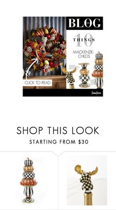 """10 Things: MacKenzie-Childs"" by neimanmarcus ❤ liked on Polyvore featuring interior, interiors, interior design, home, home decor, interior decorating and MacKenzie-Childs"