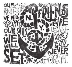 Our anchors we will weigh, our sails we will set, the friends we are leaving, will never forget.