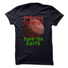 Earth Day F K Krypton Save the Earth T-Shirts, Hoodies. BUY IT NOW ==► https://www.sunfrog.com/Funny/-FK-Krypton--Save-the-Earth-NavyBlue-30439256-Guys.html?id=41382