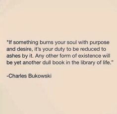 Charles Bukowski the wise and unmerciful Poetry Quotes, Words Quotes, Me Quotes, Sayings, The Words, Cool Words, Pretty Words, Beautiful Words, Charles Bukowski Quotes