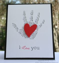 I Love You-  trace your hand then cut out the image and place it over printed paper.