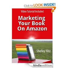 Marketing Your Book On Amazon: 21 Things You Can Easily Do For Free To Get More Exposure and Sales (Book Marketing on a Shoestring Budget)