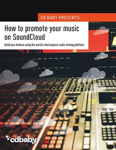 How to promote your music on SoundCloud. Free CDBaby PDF