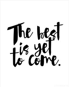 The Best is Yet to Come Free Calligraphy Printable from littleredwindow.com!