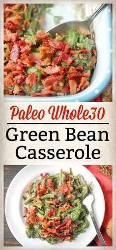 This Paleo Whole30 Green Bean Casserole is better than the one you grew up with. No canned soup or weird ingredients, but still easy and comforting. Gluten free, dairy free, and topped with bacon!