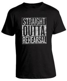 Original Straight Outta Rehearsal Shirt for Theatre Actor, Dancer, Musician Shirt, Musical Theatre, Broadway Dancer T-Shirt Theatre Nerds, Music Theater, Drama Theater, Hamilton Musical, Musicals, Broadway, Graphic Tees, Unisex, Clothes