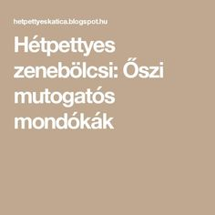 Hétpettyes zenebölcsi: Őszi mutogatós mondókák Teaching, Education, School, Onderwijs, Learning, Tutorials