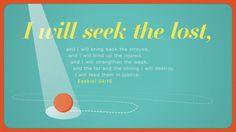 Jesus, the good shepherd, is faithful to gather His flock. Ezekiel 34:16