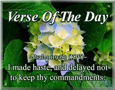 Psalm 119:60 KJV King James Bible Verses, Scripture Verses, Bible Verses Quotes, Bible Scriptures, Biblical Quotes, Prayer Quotes, Spiritual Quotes, Psalm 119, Psalms