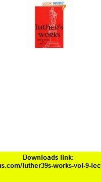 Luthers Works, Vol. 9 Lectures on Deuteronomy eBook Martin Luther, Jaroslav Jan Pelikan ,   ,  , ASIN: B0039QGJ6Q , tutorials , pdf , ebook , torrent , downloads , rapidshare , filesonic , hotfile , megaupload , fileserve