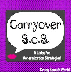 Crazy Speech World: Carryover SOS: Strategies for Speech Therapy! {Linky Party}