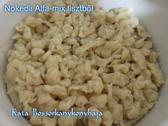 Nokedli Naturbit Alfa-mix lisztből (Gluténmentes) Paleo, Food, Essen, Beach Wrap, Meals, Yemek, Eten, Paleo Food