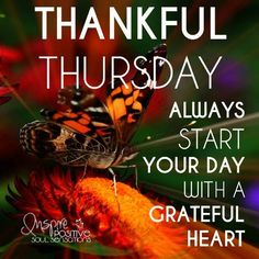 Thankful Thursday Start Your Day With A Grateful Heart good morning thursday thursday quotes good morning quotes happy thursday thursday quote happy thursday quote Thursday Morning Quotes, Happy Thursday Quotes, Good Morning God Quotes, Thankful Thursday, Morning Greetings Quotes, Good Morning Friends, Good Morning Good Night, Good Morning Images, It's Thursday