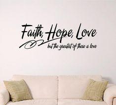 bible verse wall art Faith Hope Love by SignGuysAndGal on Etsy Faith Hope Love Quotes, Faith Quotes, Bible Quotes, Trust Quotes, Quote Life, Inspirational Wall Decals, Inspirational Quotes, Bible Verses About Love, Good Day Song