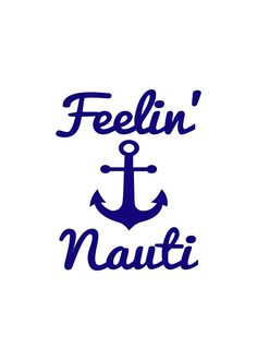 Feeling Nauti Anchor svg Summer svg beach svg funny saying
