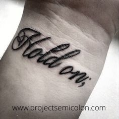 Hold on semicolon tattoo