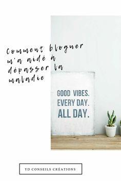 comment bloguer m'a aidé à dépasser la maladie ? Devenir une blogueuse accomplie et l'entrepreneuse que je suis aujourd'hui Hui, Good Vibes, Letter Board, Articles, Lettering, Blogging, Health Challenge, Entrepreneurship, Tips