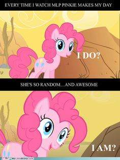 Pinkie Pie is best pony. SHE IS JUST THE BEST EVER.