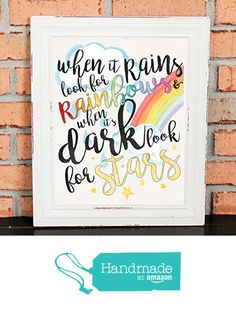 Inspirational Quotes - Watercolors - When it Rains Look for Rainbows and When it's Dark Look for Stars - Wall Art - Gift - Rustic - Handwritten - Typography - UNFRAMED Poster Print from Liberty and Lilac Paper Company https://www.amazon.com/dp/B01KTXDFOK/ref=hnd_sw_r_pi_dp_GPN3yb64GFK5G #handmadeatamazon