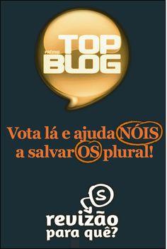 Prêmio Top Blog Revisão para quê? - http://www.topblog.com.br/2012/index.php?pg=busca_b=12172509