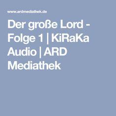 Der große Lord - Folge 1 | KiRaKa Audio | ARD Mediathek