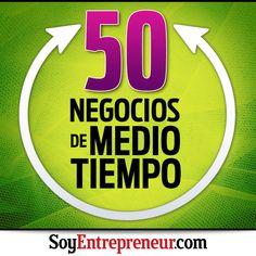 Te compartimos 50 oportunidades de negocio para emprender mientras estudias, trabajas o cuidas tu hogar. La mayoría son de baja inversión.