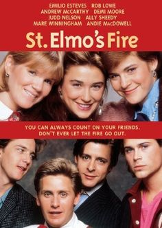 """St. Elmo's Fire"" (1985) / Director: Joel Schumacher / Writers: Joel Schumacher, Carl Kurlander / Stars: Emilio Estevez, Rob Lowe, Andrew McCarthy #poster"