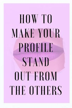 how to make my online dating profile stand out