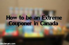 How To Be An Extreme Couponer In Canada