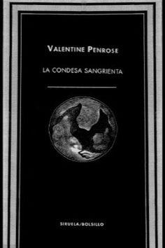 La condesa sangrienta, de Valentine Penrose.