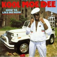 Kool Moe Dee - How Ya Like Me Now (1987)