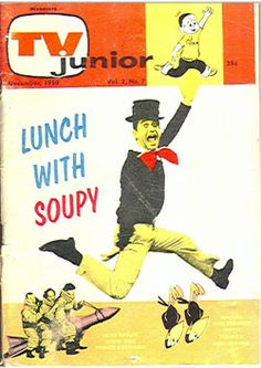 Soupy Sales....Weekday lunchtime entertainment.  I walked home from school each day and had lunch with Soupy!