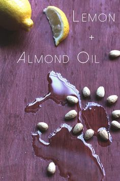 Lemon + Almond Oil - gets rid of dark undereye circles