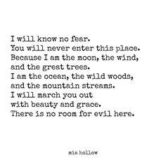 """Because I am the moon, the wind, and the great trees.."" Mia Hollow"